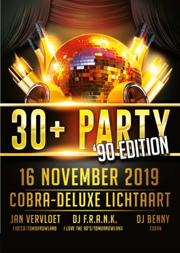 "30 + Party The ""90 Edition"